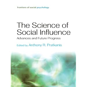 The Science of Social Influence: Advances and Future Progress (Frontiers of Social Psychology) (English Edition)