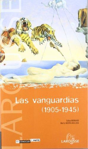 Vanguardias, las (1905-1945) (Reconocer El Arte)