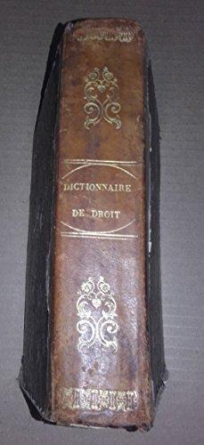 Dictionnaire de droit mis à la portée de tout le monde 1852 Louis Napoléon Président de la République, au nom du Peuple Francais