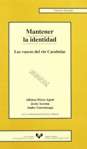 Portada del libro Mantener la identidad. Los vascos del río Carabelas (Serie de Ciencias Sociales)