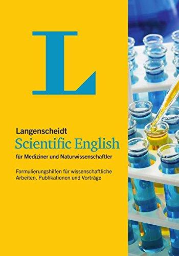 Langenscheidt Scientific English: Formulierungshilfen für wissenschaftliche Arbeiten, Publikationen und Vorträge, Englisch und Deutsch