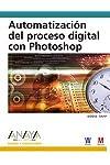 https://libros.plus/automatizacion-del-proceso-digital-con-photoshop-a/