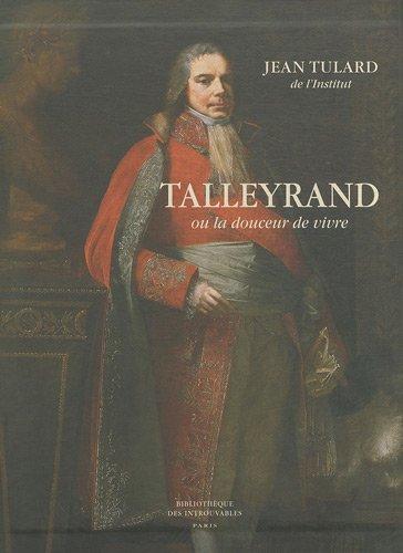 Talleyrand : Ou La douceur de vivre par Jean Tulard