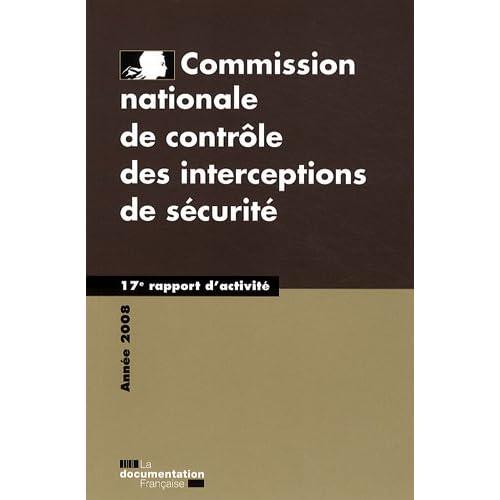 Commission nationale de contrôle des interceptions de sécurité : 17e rapport d'activité 2008