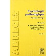 Psychologie pathologique: théorique et clinique