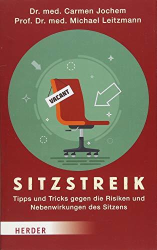 Sitzstreik - Tipps und Tricks gegen die Risiken und Nebenwirkungen des Sitzens