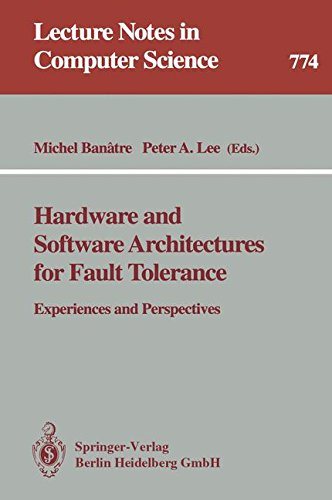Hardware and Software Architectures for Fault Tolerance: Experiences and Perspectives (Lecture Notes in Computer Science)