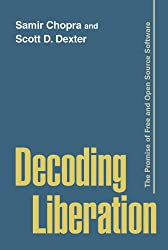 Decoding Liberation: The Promise of Free and Open Source Software (Routledge Studies in New Media and Cyberculture)