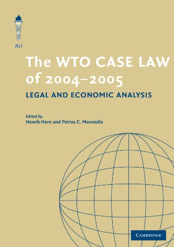 The WTO Case Law of 2004-5 (The American Law Institute Reporters Studies on WTO Law)