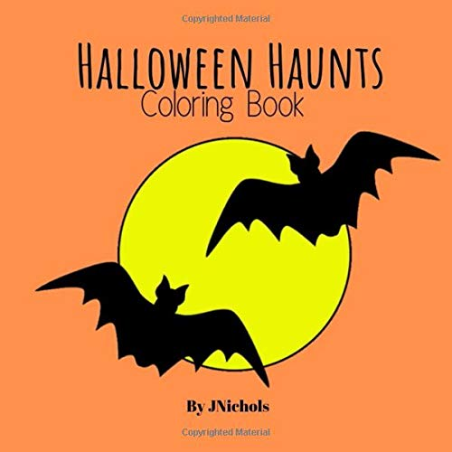 Halloween Haunts Coloring Book: It's a Trick It's a TREAT It's FUN and SUGAR FREE
