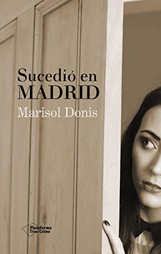 Sucedió en Madrid (True Crime)