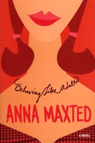 Behaving Like Adults: A Novel