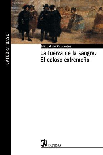 Download La fuerza de la sangre; El celoso extremeño (Cátedra Base)