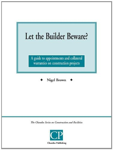 Let the Builder Beware? A Guide to Appointments and Collateral Warranties on Construction Projects (Chandos Series on Construction & Facilities)