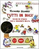 Tutti in bici! Sicuri in strada con il sergente Multa. Ediz. illustrata: 1