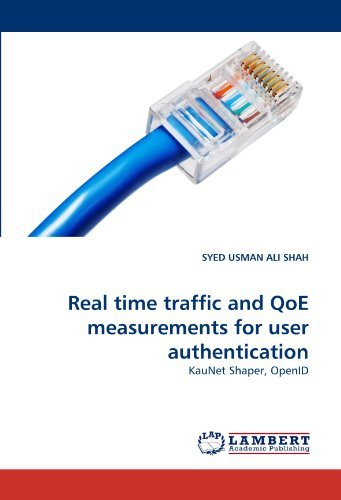 Real time traffic and QoE measurements for user authentication: KauNet Shaper, OpenID by SYED USMAN ALI SHAH (2010-08-06)