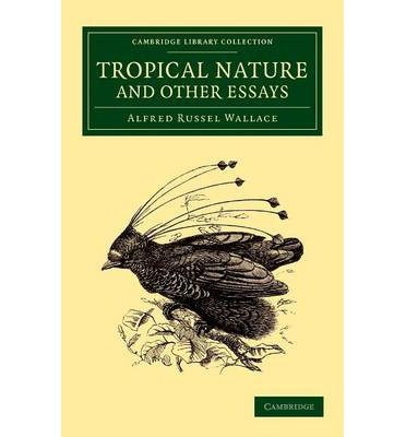 [ TROPICAL NATURE, AND OTHER ESSAYS ] by Wallace, Alfred Russel ( Author) Sep-2013 [ Paperback ]