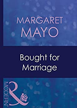 Bought For Marriage (Mills & Boon Modern) (Forced to Marry, Book 1) by [Mayo, Margaret]