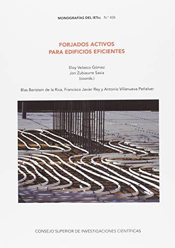 Forjados activos para edificios eficientes (Monografías del Instituto Eduardo Torroja) por Blas Beristain de la Rica