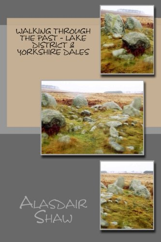 Walking through the Past - Lake District & Yorkshire Dales: Volume 3