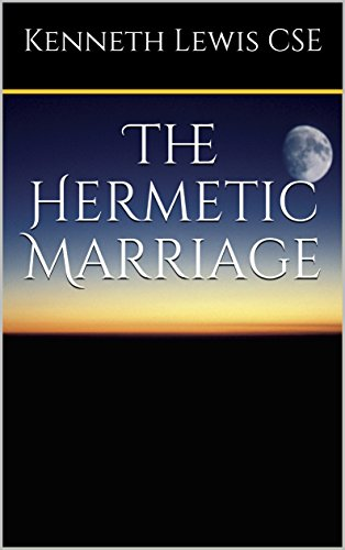 The Hermetic Marriage:Alchemical Wedding (7 SEALS Book 11) (English Edition)