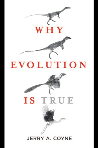 Why Evolution is True: Written by Jerry A. Coyne, 2009 Edition, (Reprint) Publisher: OUP Oxford [Hardcover]
