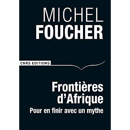Frontières d'Afrique. Pour en finir avec un mythe (Sciences politiques et relations internationales)