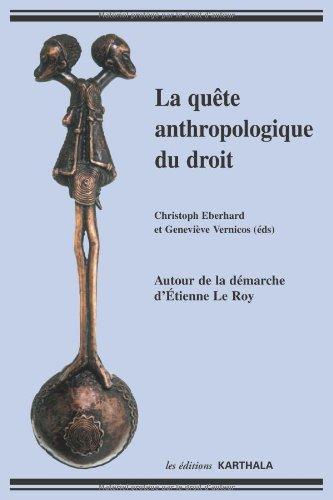 La quête anthropologique du droit : Autour de la démarche d'Etienne Le Roy