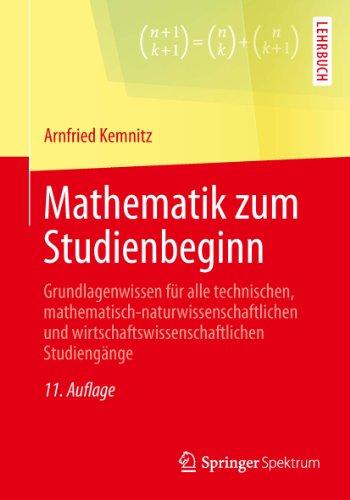 Mathematik zum Studienbeginn: Grundlagenwissen für alle technischen, mathematisch-naturwissenschaftlichen und wirtschaftswissenschaftlichen Studiengänge