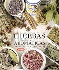 Atlas ilustrado de las hierbas y plantas aromáticas medicinales y cul
