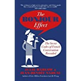 The Bonjour Effect : The Secret Codes of French Conversation