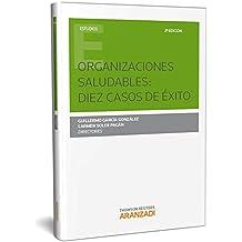 ORGANIZACIONES SALUDABLES: DIEZ CASOS DE ÉXITO: Segunda edición (Monografía)