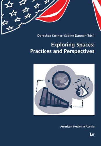 Danner 8 (Exploring Spaces: Practices and Perspectives (American Studies in Austria, Band 8))