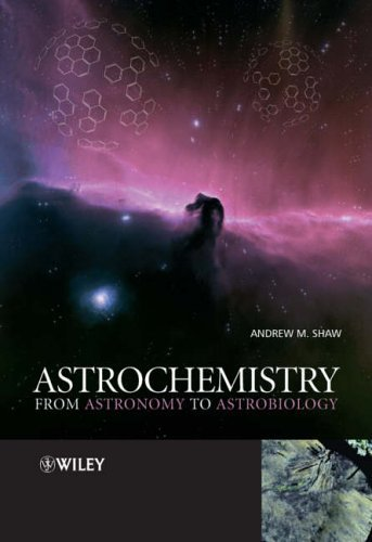 Astrochemistry: From Astronomy to Astrobiology by Andrew M. Shaw (2006-06-16)
