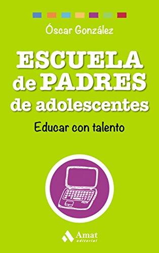 Escuela de Padres de Adolescentes: Educar con talento