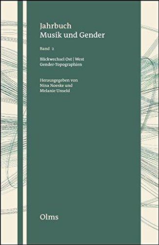 Blickwechsel Ost - West. Gender-Topographien (Jahrbuch Musik und Gender) -