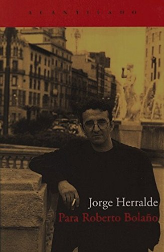 Para Roberto Bolaño (El Acantilado) por Jorge Herralde Grau