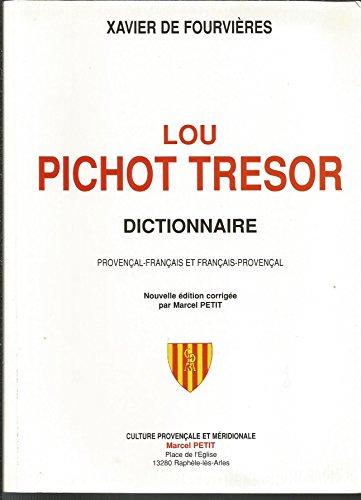 Lou pichot trésor. Dictionnaire provençal-français et français-provençal