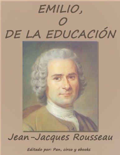 Emilio, o De la educación por Jean-Jacques Rousseau