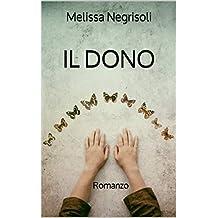 IL DONO:  Romanzo (Italian Edition)