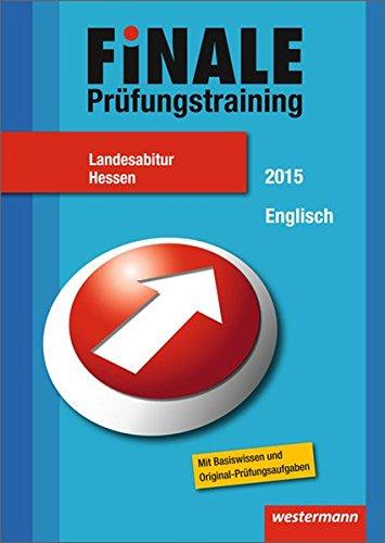 Finale - Prüfungstraining Landesabitur Hessen: Abiturhilfe Englisch 2015