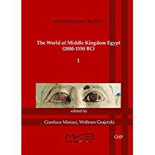 The World of Middle Kingdom Egypt (2000-1550 BC): Volume 1: Contributrions on Archaeology, Art, Religion, and Written Sources (Middle Kingdom Studies)