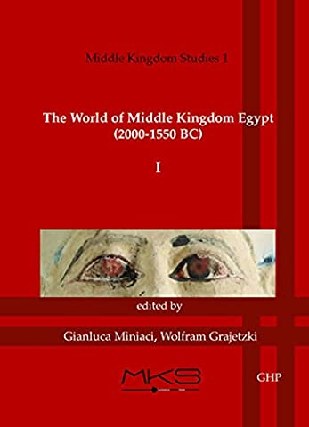 The World of Middle Kingdom Egypt (2000-1550 BC): Volume 1: Contributions on Archaeology, Art, Religion, and Written Sources; Middle Kingdom Studies I