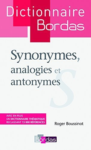 Dictionnaire des synonymes, analogies et antonymes de Roger Boussinot (7 octobre 2010) Broché