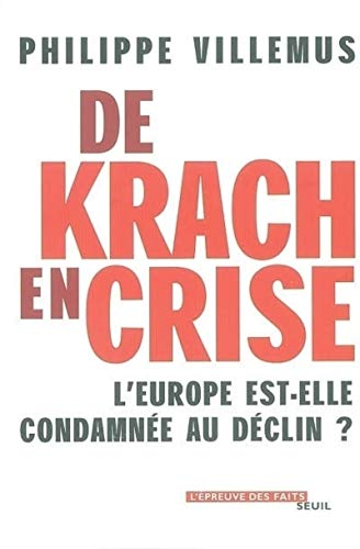 De Krach en crise : L'Europe est-elle condamnée au déclin ? par Philippe Villemus