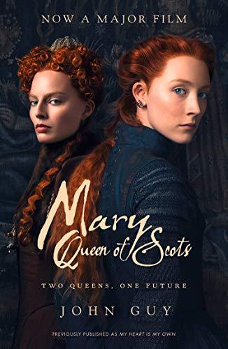 Mary Queen of Scots: Film Tie-In por John Guy