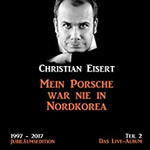 Mein Porsche war nie in Nordkorea - Das Live-Album: 1997-2017 Jubiläumsedition 2