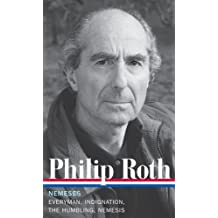 Philip Roth: Nemeses (LOA #237): Everyman/Indignation/The Humbling/Nemesis (Library of America)