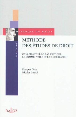 Mthode des tudes de droit : Conseils pour le cas pratique. le commentaire et la dissertation de Grua. Franois (2011) Broch