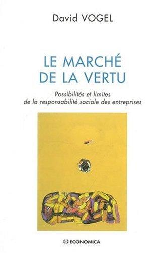 De la vertu du marché : Possibilités et limites de la responsabilité sociale des entreprises